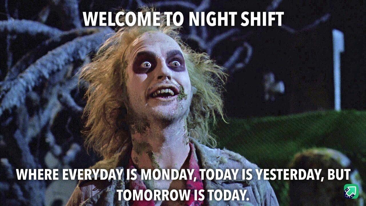 Night shift Night shift, Cops humor, Night shift humor