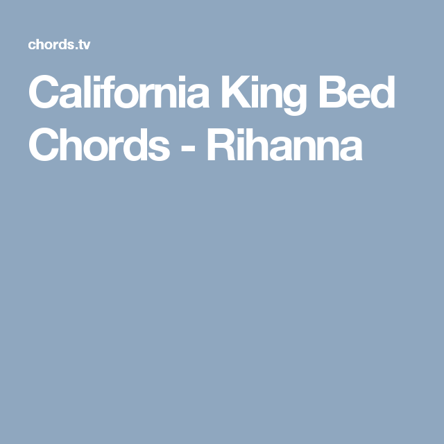 California King Bed Chords - Rihanna   Guitar   Pinterest ...