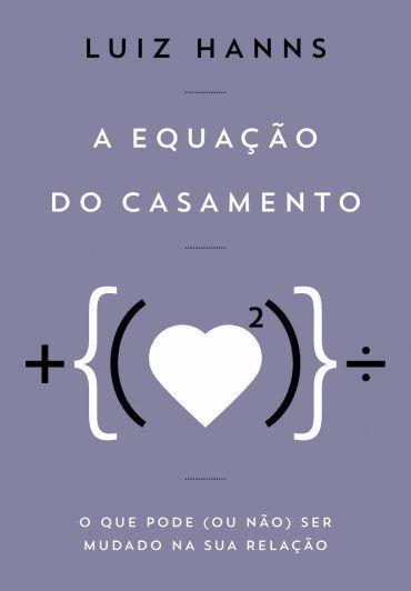 A Equacao Do Casamento Luiz Hanns Com Imagens Livros Online