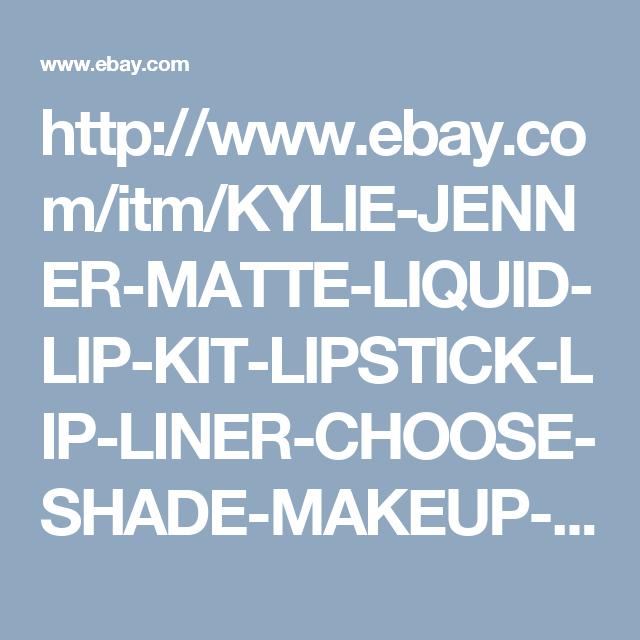 http://www.ebay.com/itm/KYLIE-JENNER-MATTE-LIQUID-LIP-KIT-LIPSTICK-LIP-LINER-CHOOSE-SHADE-MAKEUP-/172439638117?ssPageName=STRK:MESE:IT