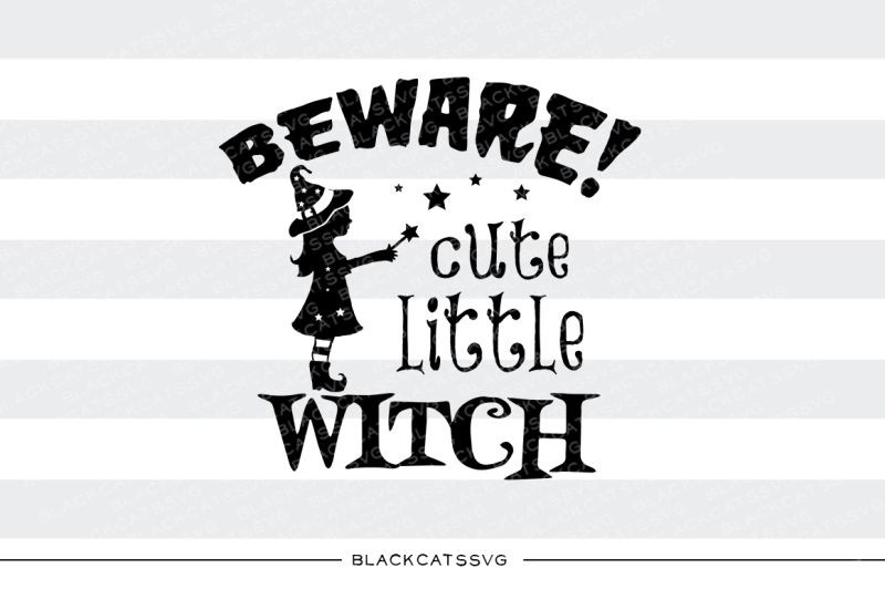 Free Beware Cute Little Witch Svg File Crafter File 2020