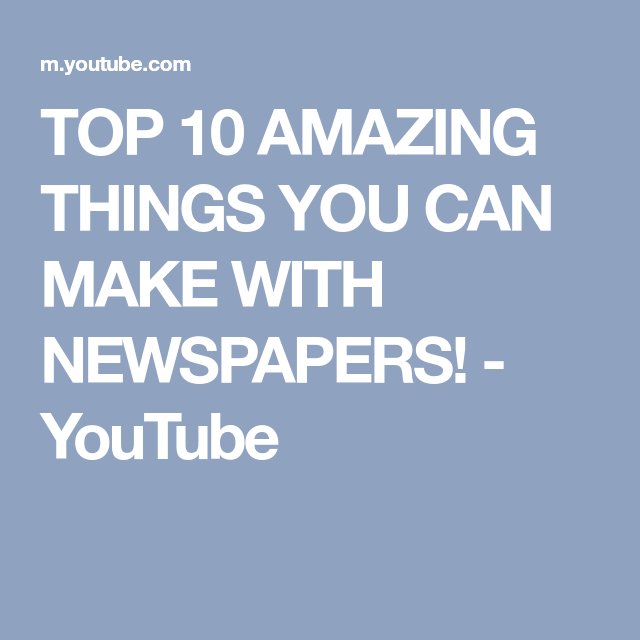 TOP 10 AMAZING THINGS YOU CAN MAKE WITH NEWSPAPERS! - YouTube