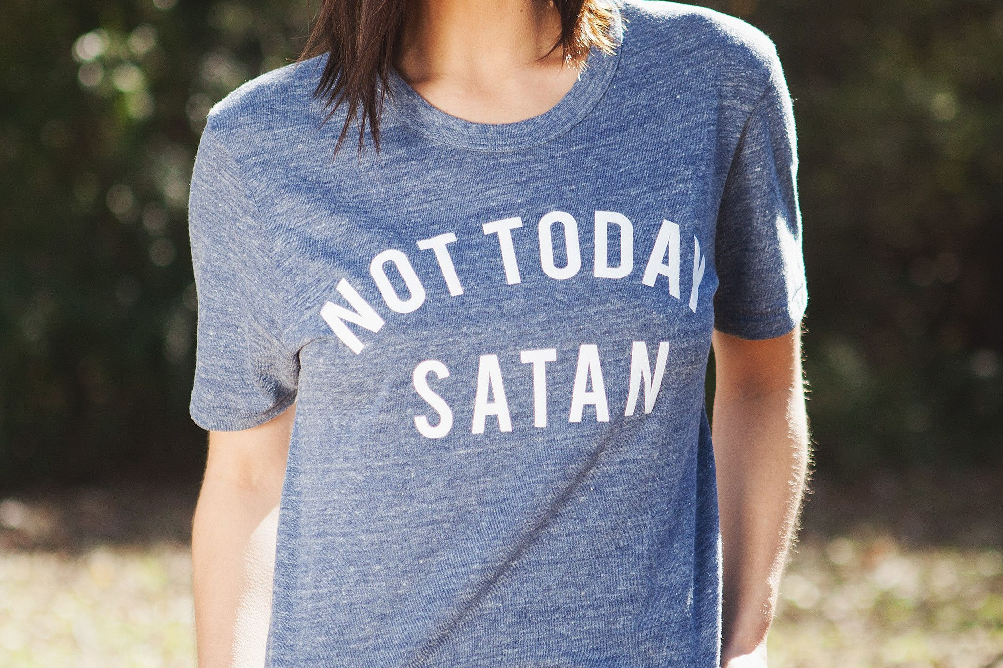 ef2b05c217093 Not Today Satan Tee | Tshirts that describe my life | Fashion ...