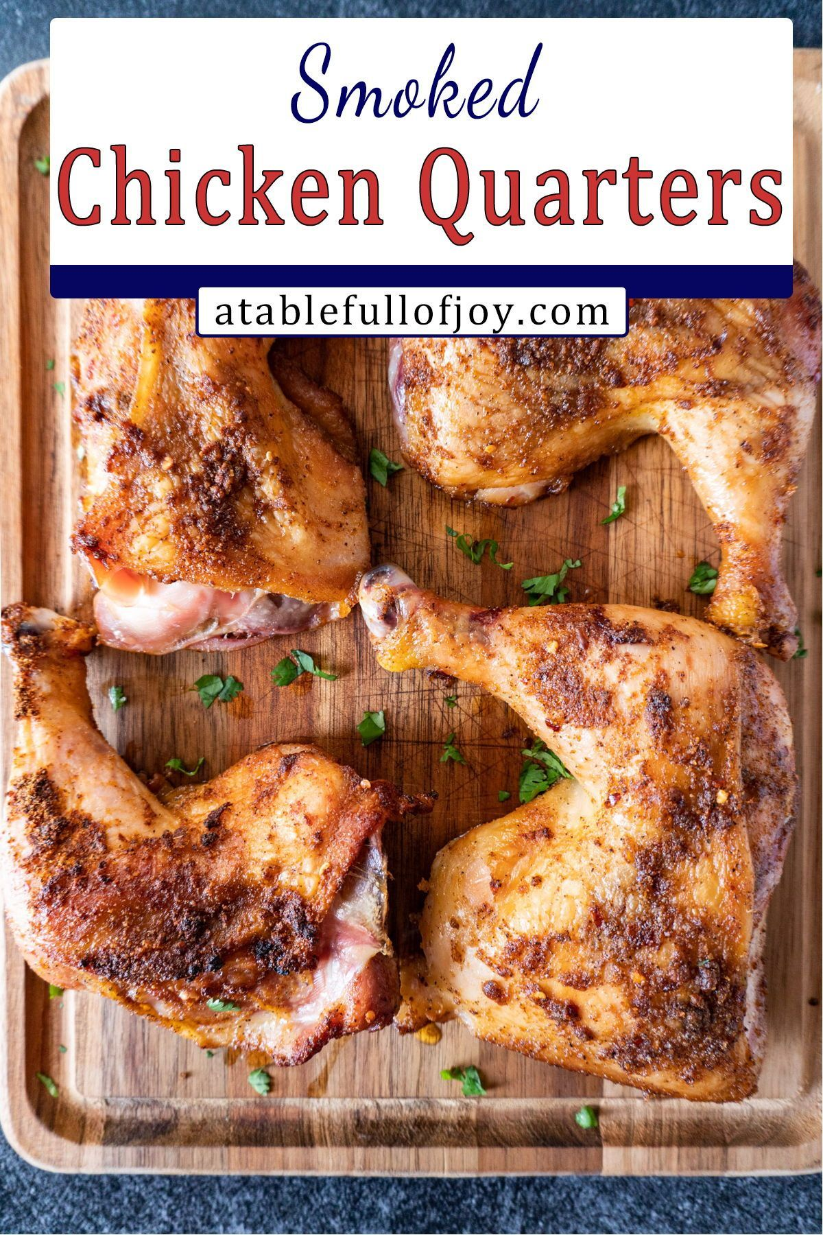 Smoked Chicken Leg Quarters A Table Full Of Joy Recipe Smoked Chicken Chicken Leg Quarters Smoked Chicken Quarters