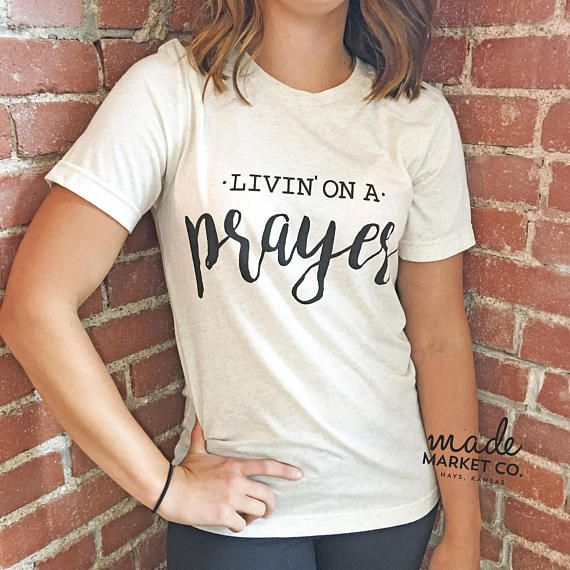 f566c4b6a Livin On A Prayer Tee Graphic Tees Inspirational Tshirt #inspirational  #graphictee #tee #