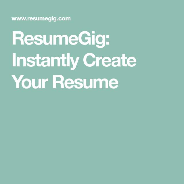 resumegig  instantly create your resume