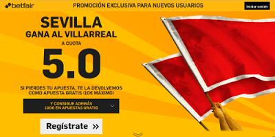 el forero jrvm y todos los bonos de deportes: betfair Sevilla gana Villareal supercuota 5 Liga 1...