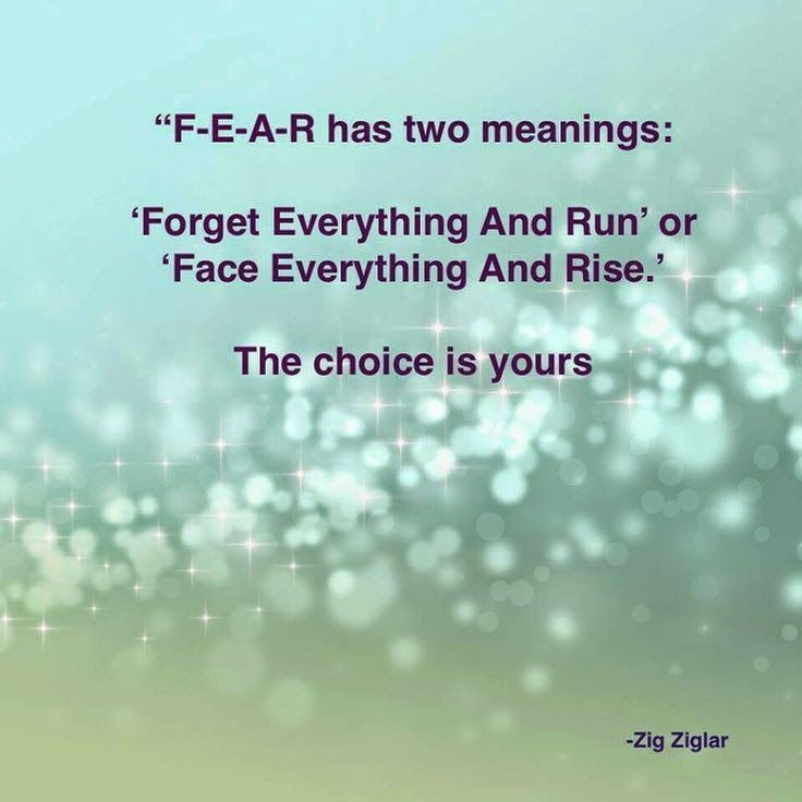Love This Quote F E A R Has Two Meanings Life Quotes