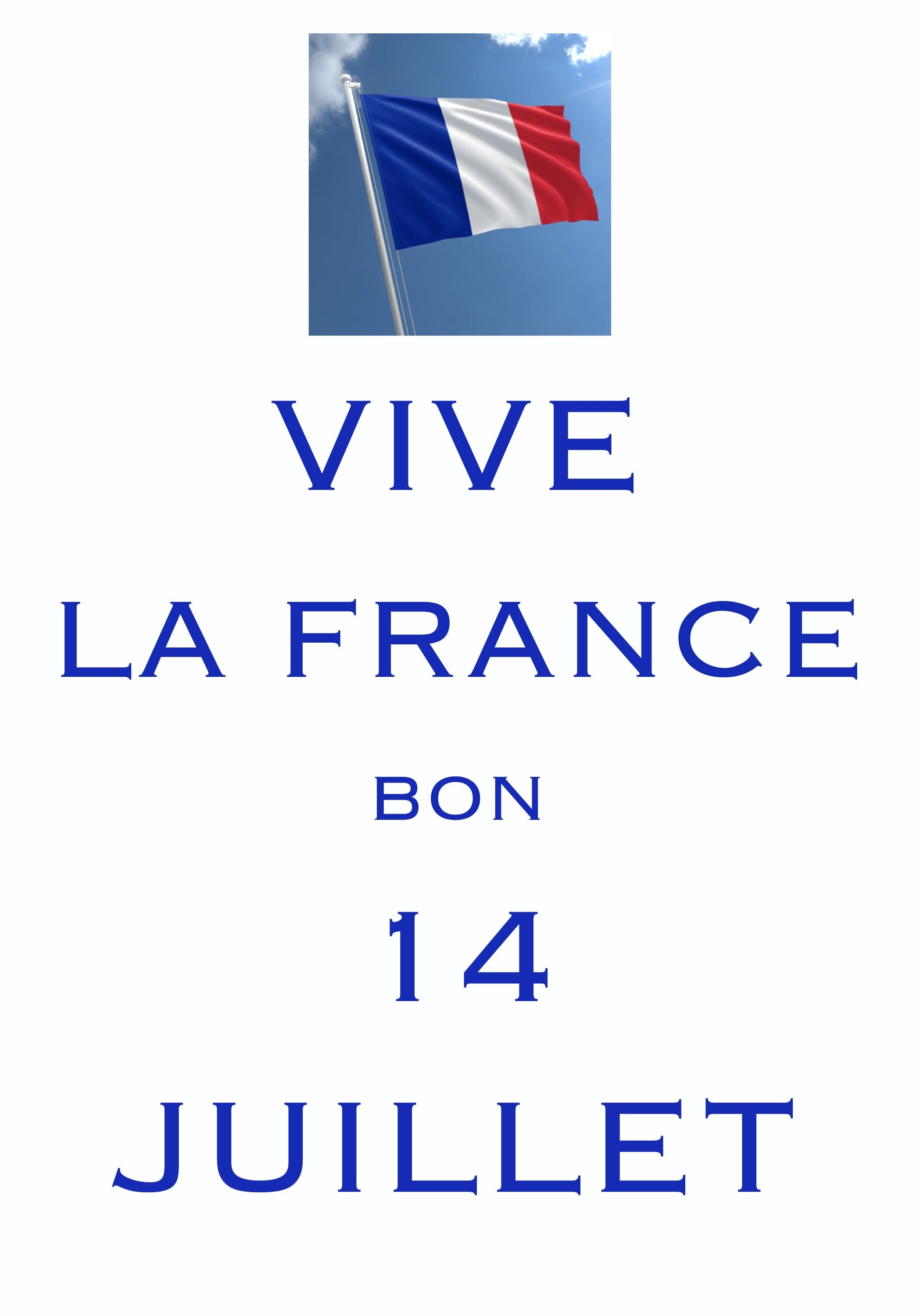 Vive La France Bon 14 Juillet / Created with Keep Calm and