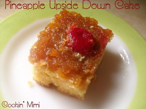 Pineapple Upside Down Cake-I made it; everyone said it was delicious, but it was gone before I got any!  LOL!