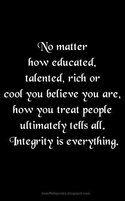 Damn straight!! Integrity... Most people don't even know ...