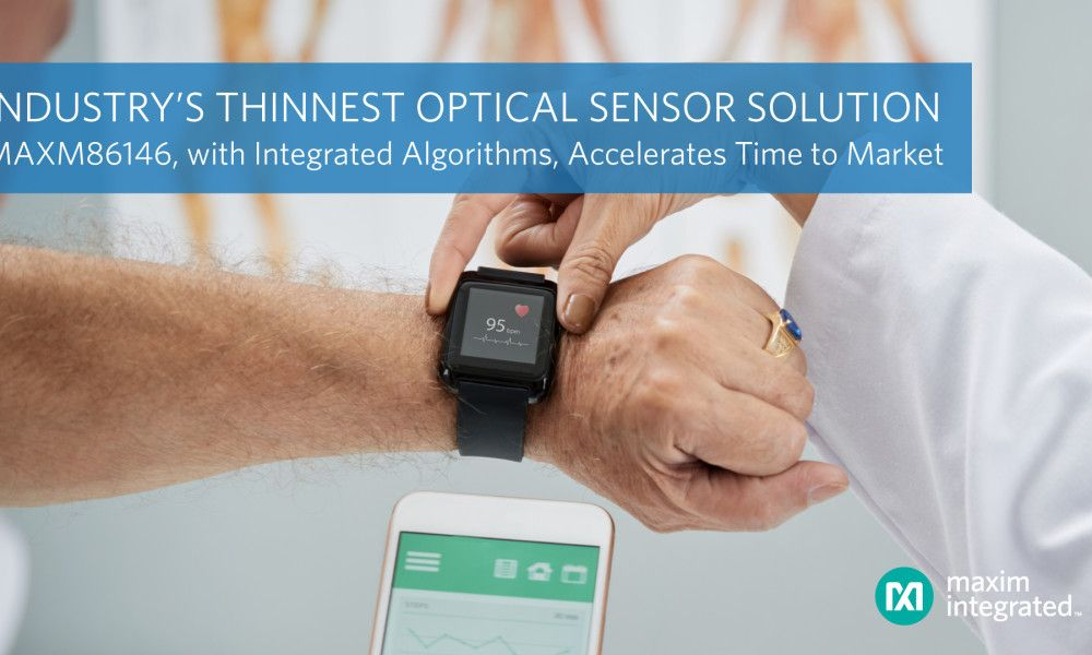 Industry's Thinnest Dual-Photodetector Optical Sensor Solution by Maxim Integrated - in 2020   Sensor. Algorithm. Optical