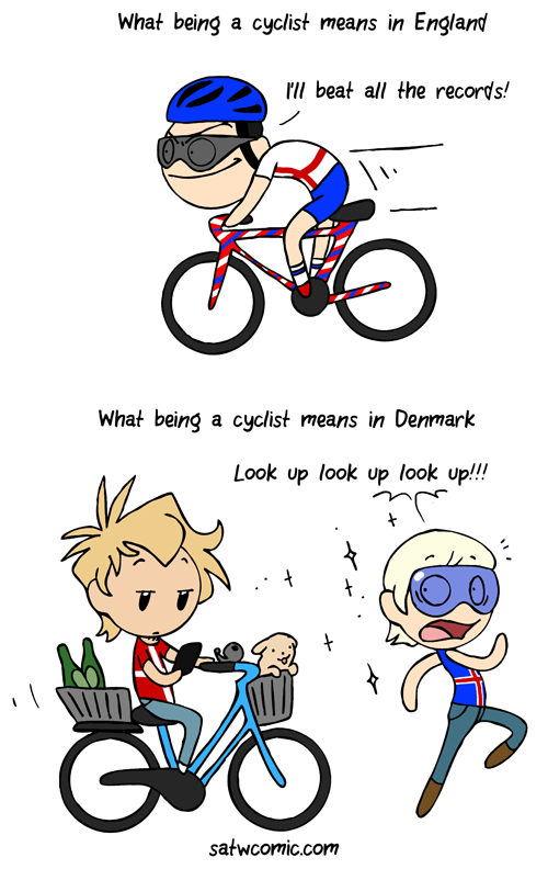 In Denmark A Cyclist Just Means A Person On A Bike And Most Danes Are Cyclists But In England It S Mostly Used About Peo Satw Comic Funny Comics Scandinavia