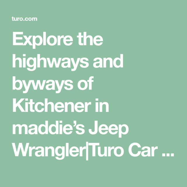 Explore the highways and byways of Kitchener in maddie\'s Jeep ...