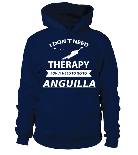 "# ANGUILLA Therapy T Shirt Hoodie Sweatshirt .  How to place an order?  Choose the model from the drop-down menu  Click on ""Buy it now""  Choose the size and the quantity  Add your delivery address and bank details  That´s it  100 % Guaranteed safe processing via:Buy 2 and save the shipping. For example, for friends.Do you need help? Contact us at: https://www.teezily.com/contact/new"