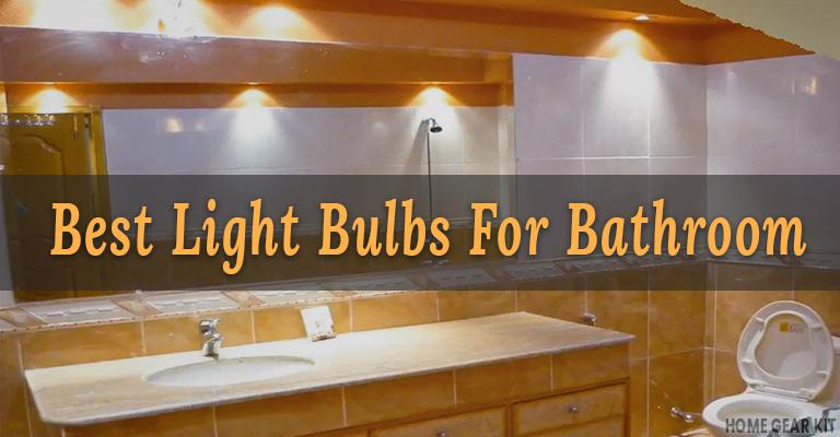 Top 8 Best Light Bulbs For Every Bathroom Home Gear Kit Globe Light Bulbs Bathroom Light Bulbs Light Bulbs