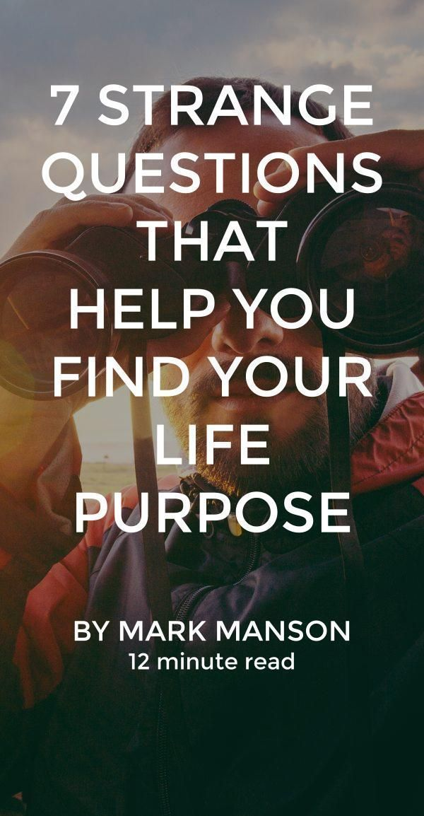 Strange Questions That Help You Find Your Life Purpose Most of us have no clue what we want to do with our lives. Even after we finish school. Even after we get a job. Even after we're making money. 7 Strange Questions That Help You Find Your Life PurposeMost of us have no clue what we want to do with our lives. Even after we finish school. Even after we get a job. ...