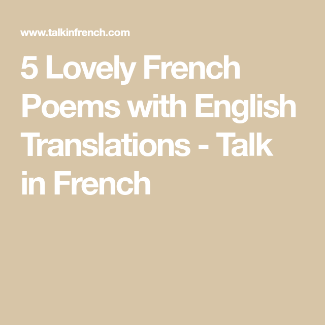 5 Lovely French Poems With English Translations French Poems