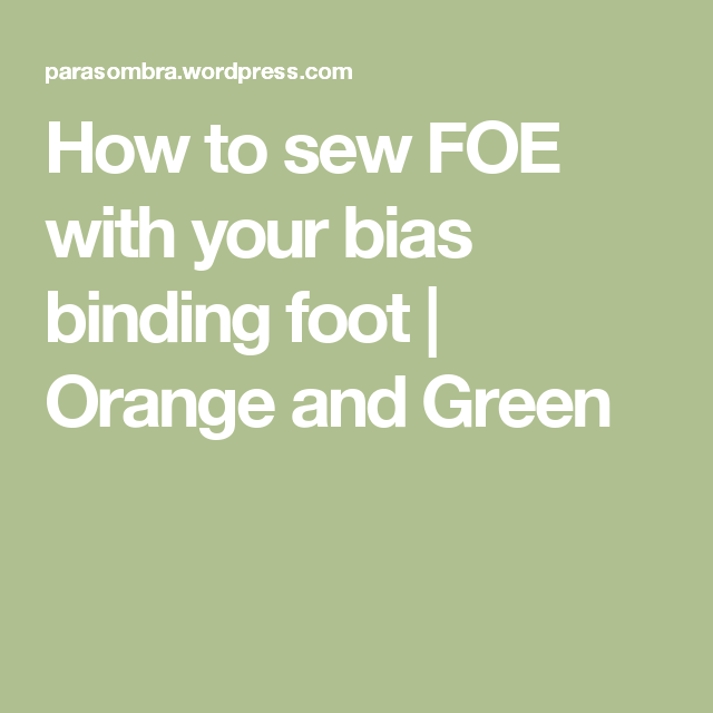 How To Sew FOE With Your Bias Binding Foot