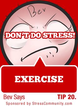 Bob's Stress tip #20/101