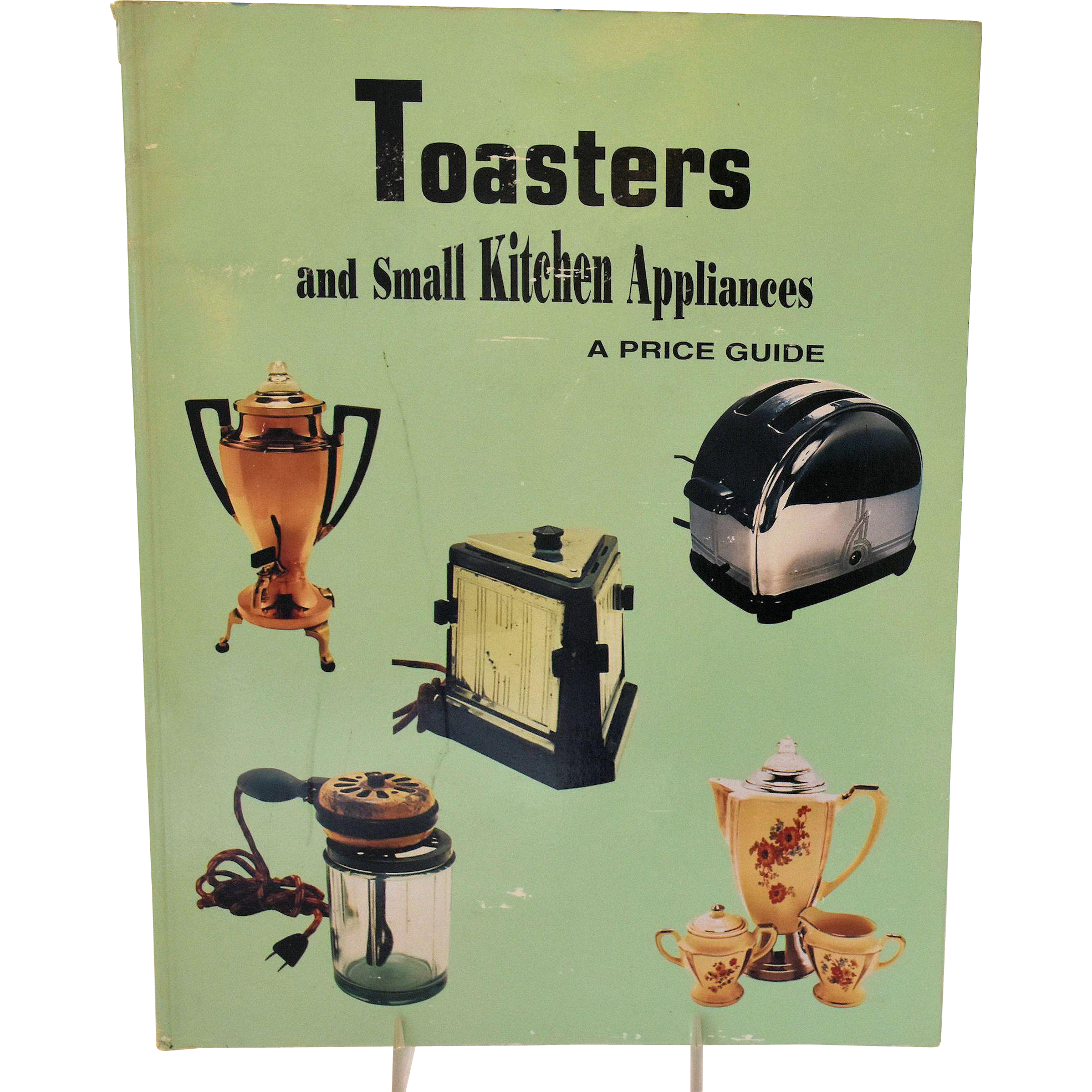 Vintage Collector Book Kitchen Toasters and Small Appliances A ...