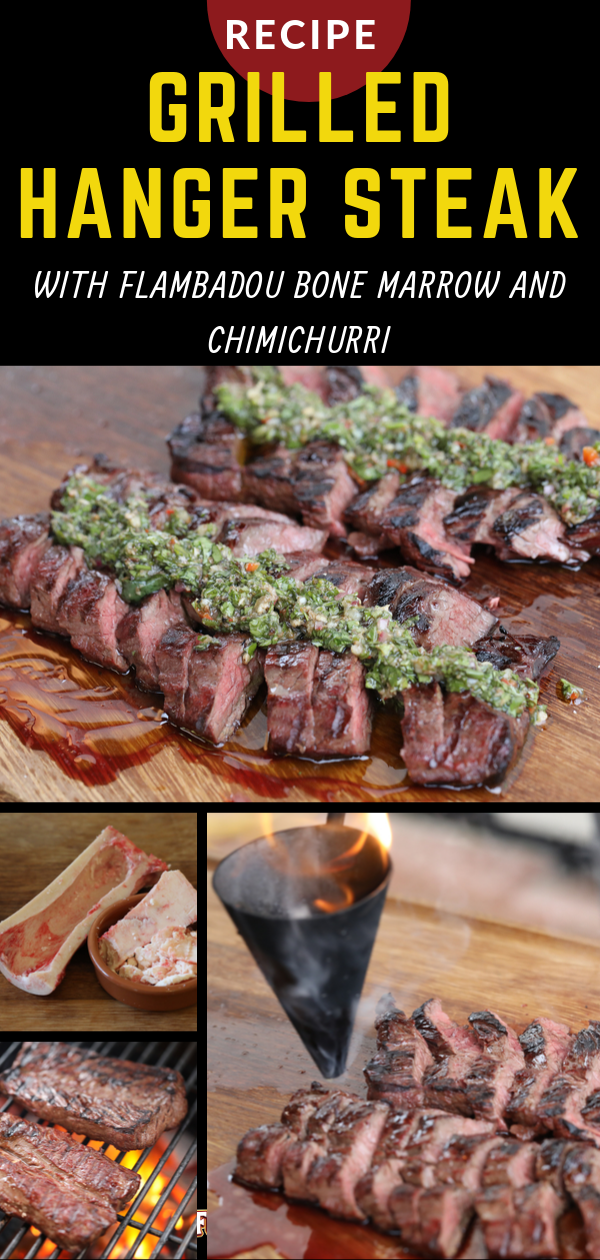 Grilled Hanger Steak With Flambadou Bone Marrow And Chimichurri Recipe With Images Hanger Steak Steak Grilling Recipes