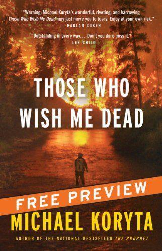 Those Who Wish Me Dead -- Free Preview -- The First 10 Chapters by Michael Koryta, http://www.amazon.com/dp/B00JJ86XZK/ref=cm_sw_r_pi_dp_Yo-Ftb0G95GRW