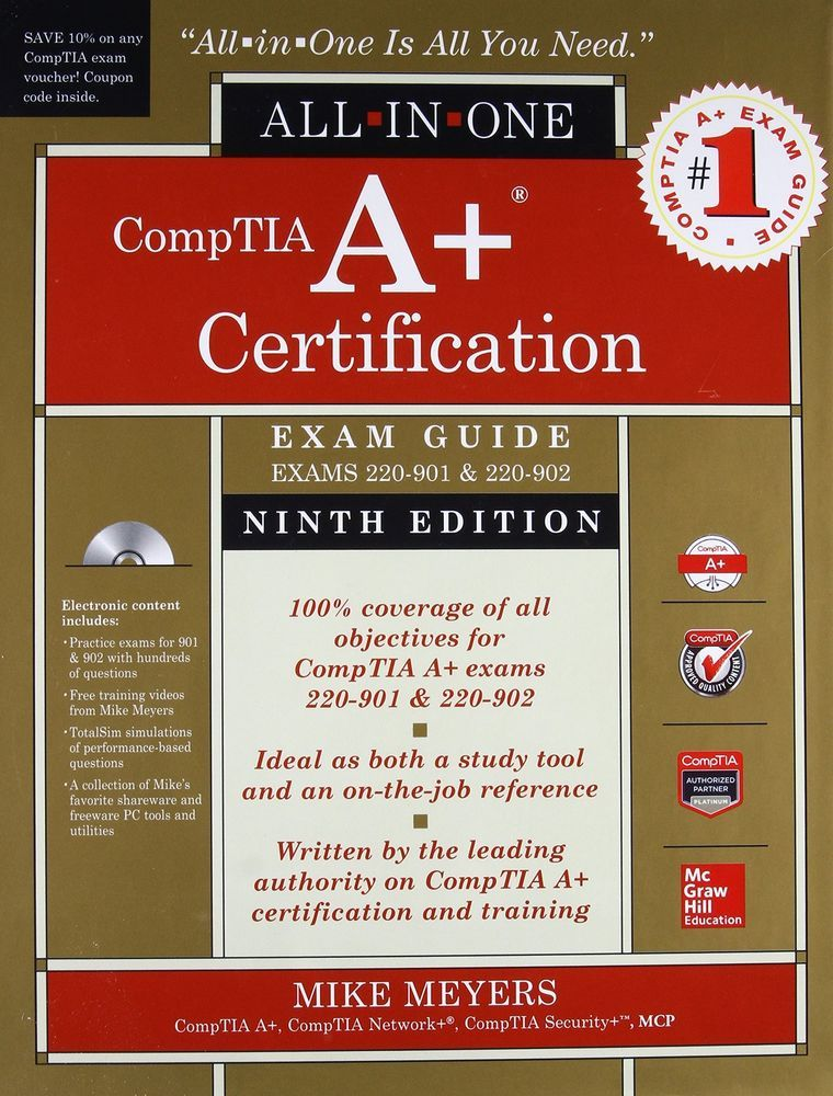 Comptia A Certification All In One Exam Guide 9th Edition Exams 220 901 220 902 Meyersmike Exam Guide Exam Mcgraw Hill Education