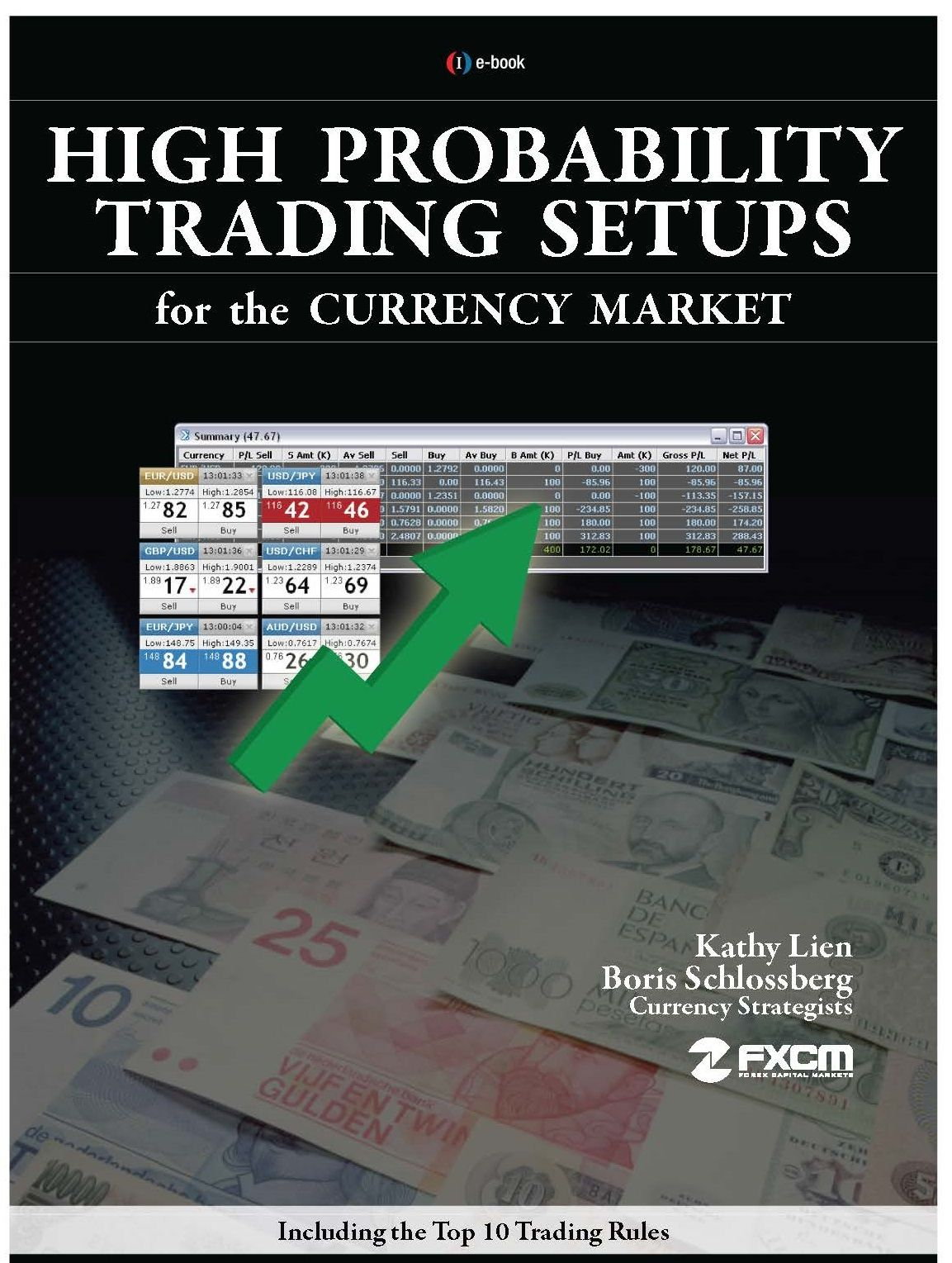 High Probability Trading Setups For The Currency Market By Kathy Lien Boris Schrolossberg This Book Is Designed To Help You Develop A