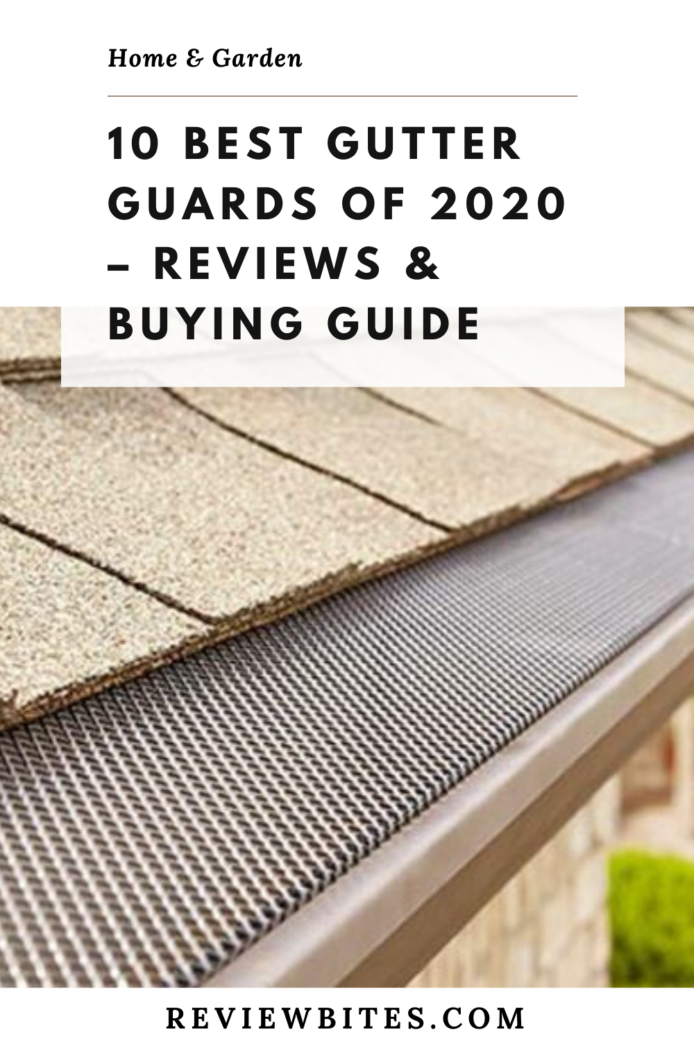 10 Best Gutter Guards Of 2020 Reviews Buying Guide In 2020 Gutter Guard Gutter 10 Things