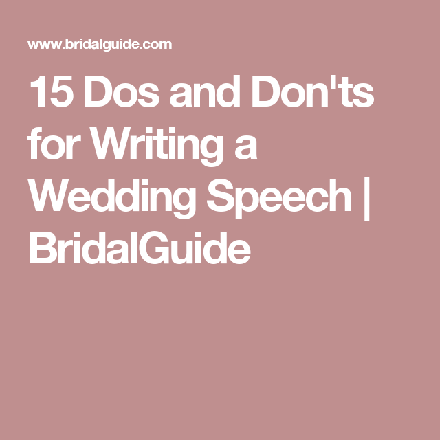 15 Dos and Donts for Writing a Wedding Speech | BridalGuide