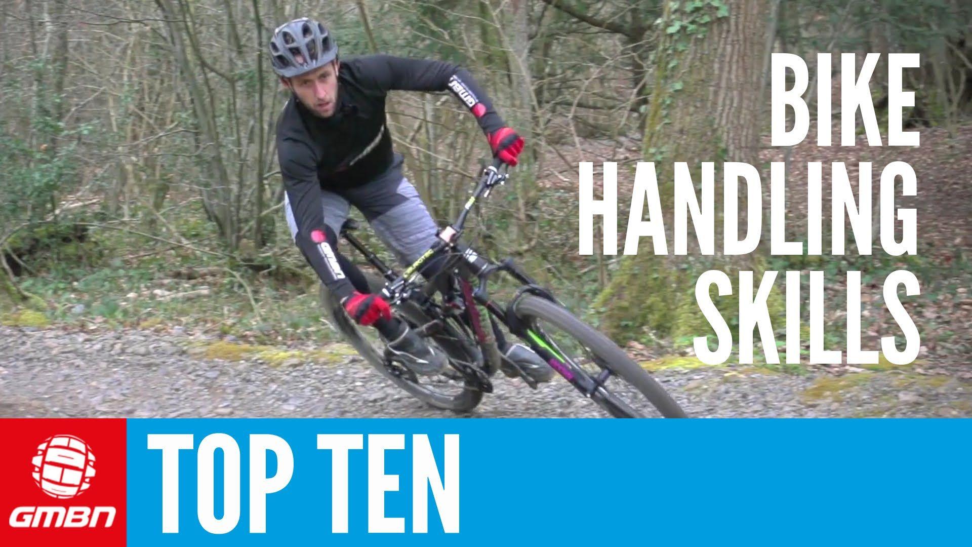 Top 10 Essential Mtb Skills Ten Mountain Bike Handling Tips