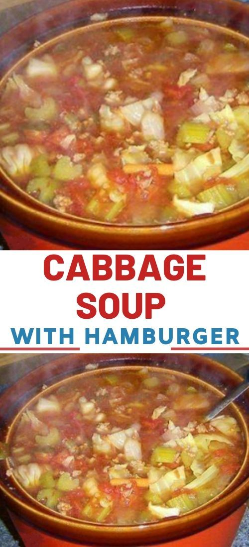 Cabbage Soup With Hamburger Cabbage Hamburger Soup Easy Soup Recipes Soup With Ground Beef
