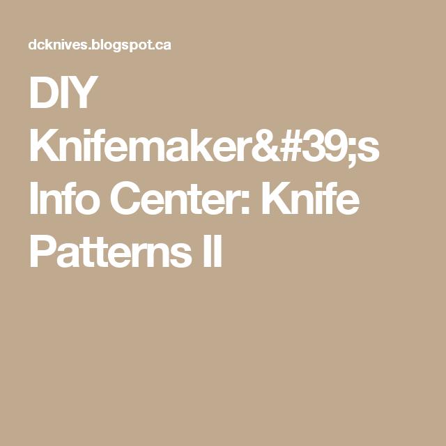 DIY Knifemaker's Info Center: Knife Patterns II