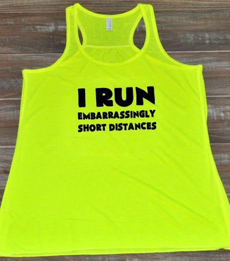 Inspirational Quotes About Failure: I Run Embarrassingly Short Distances Women Shirt