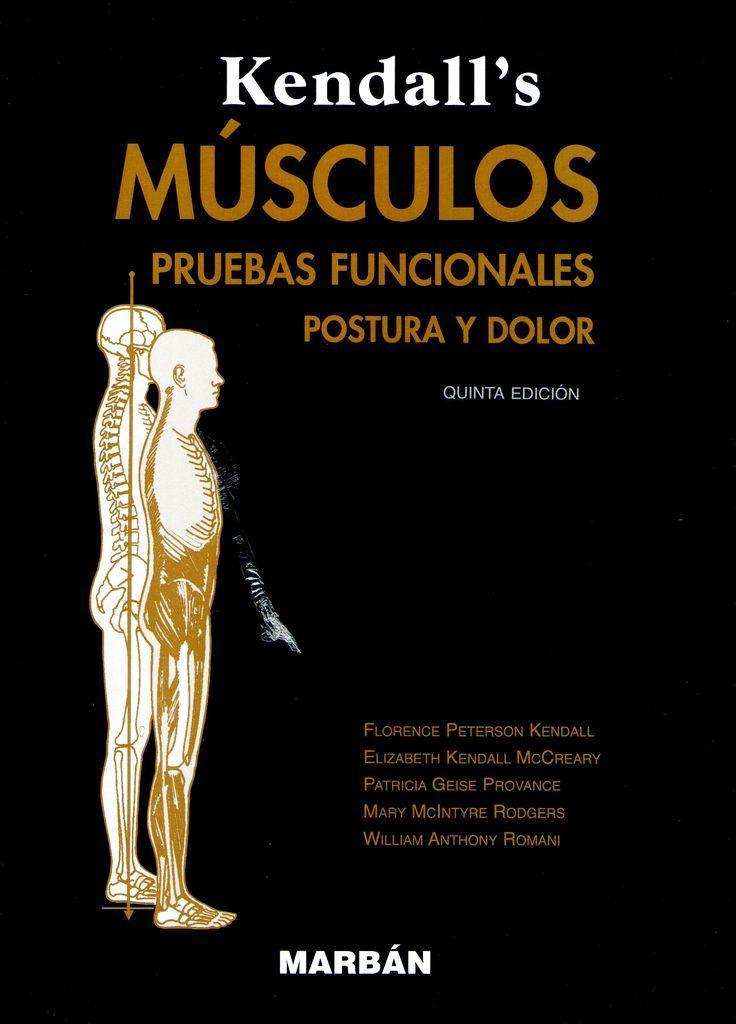 Kendall's músculos : pruebas funcionales, postura y dolor / Kendall, F. P. http://mezquita.uco.es/record=b1791434~S6*spi