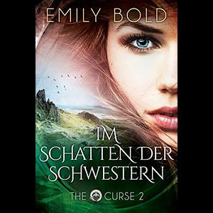 Im Schatten Der Schwestern The Curse Band 2 Buchvorstellung Bucher Ich Liebe Bucher