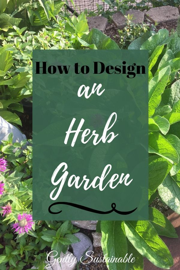 How to Design an Herb Garden is part of Beautiful Herb garden - Learn  How to Design an Herb Garden  with my simple design, using what you already have on hand! Herbs are the bedrock of any homestead!