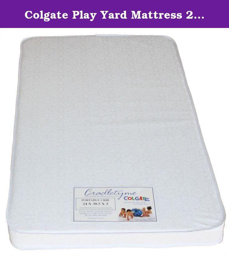 Colgate Play Yard Mattress 24 X 38 5 X 2 Replacement Mattress To