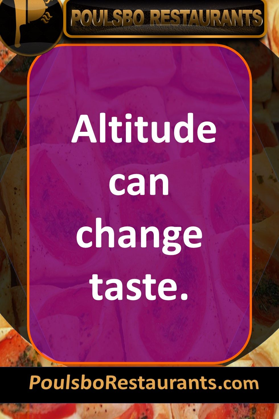 Altitude Can Change Taste Food Fact Presented By Poulsborestaurants