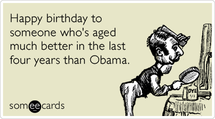 Happy birthday to someone whos aged much better in the last four – Happy Birthday Cards Funny