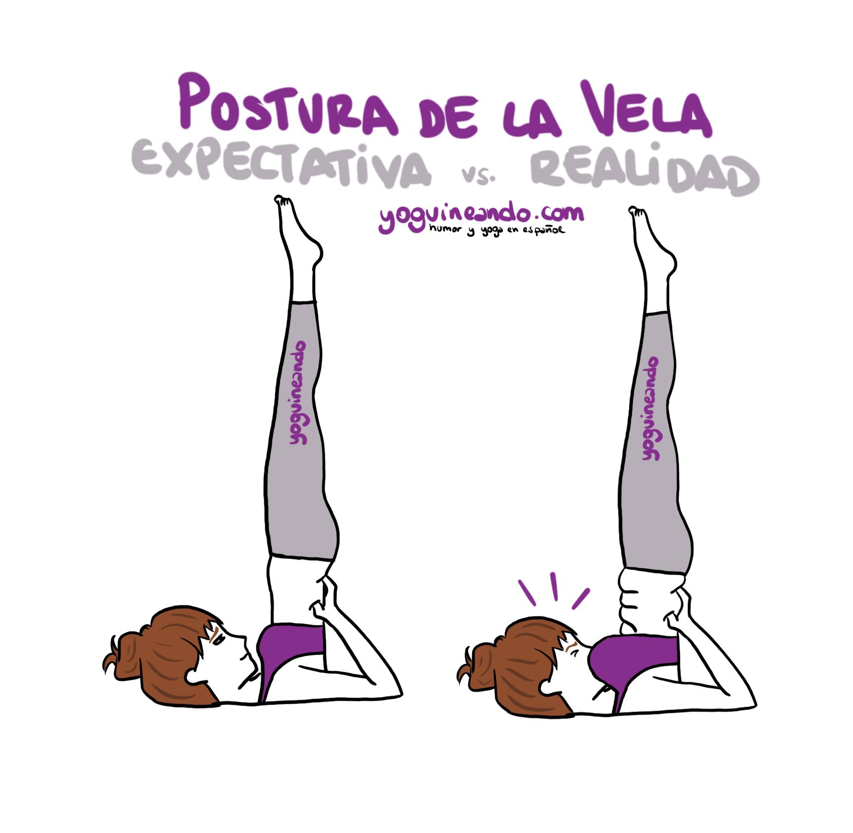 Sarvangasa O Postura De La Vela Expectativas Vs Realidad Yoguineando Yoga Divertida Posturas Básicas De Yoga Posturas De Yoga