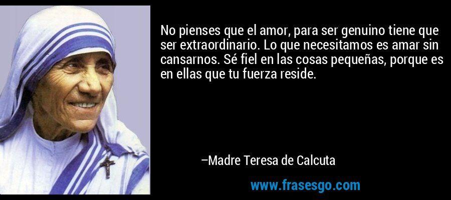 Amor Genuino Madre Teresa Frases De La Madre Teresa Y