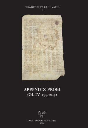 Appendix Probi (GL IV 193-204) / edizione critica a cura di Stefano Asperti, Marina Passalacqua - Firenze : Sismel, Edizioni del Galluzzo, 2014 - + 1 disco compacto