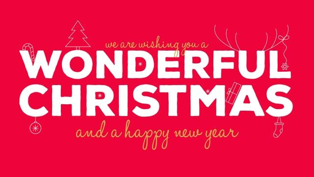We wish you a wonderful Christmas and a happy New Year.
