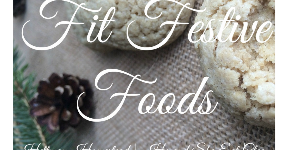 Fit Festive Foods eCookbook | Hettman Homestead | He and She Eat Clean.pdf