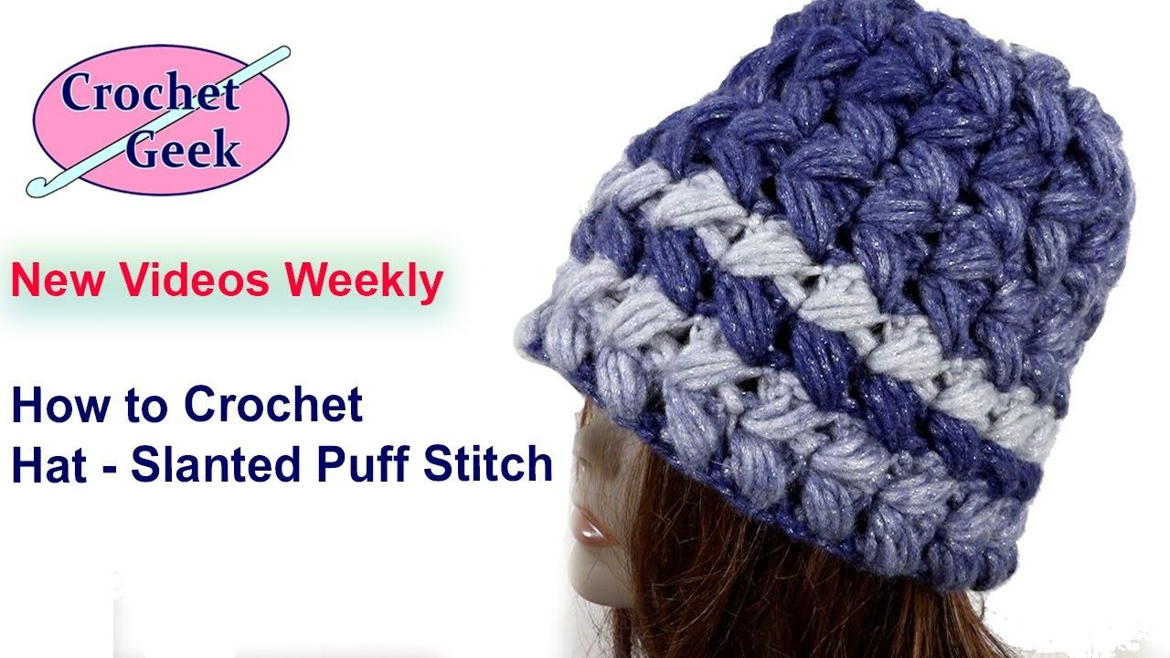 How to #Crochet Slanted Puff Stitch hat | Crochet, Stitch and Ear ...