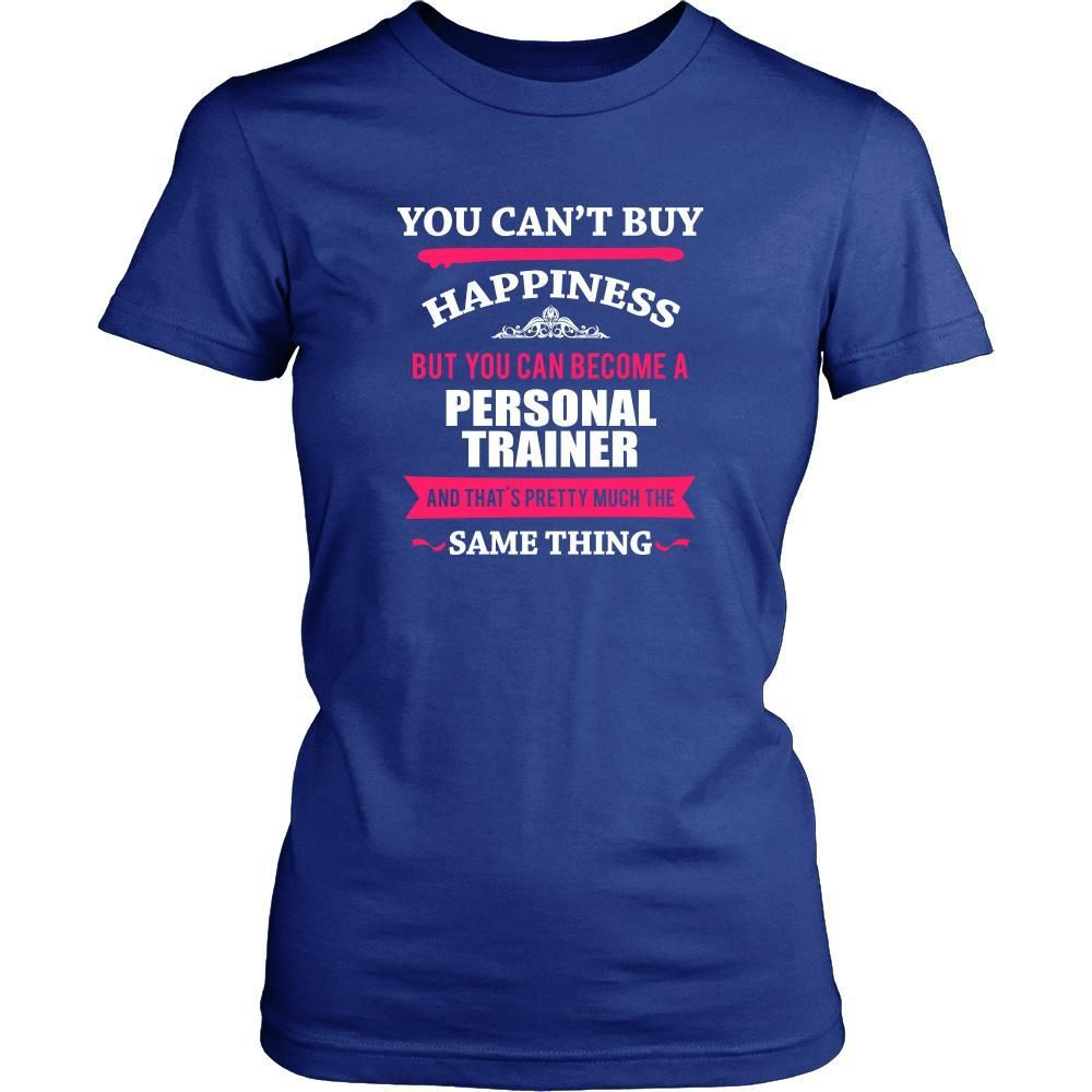 Personal Trainer Shirt  You canut buy happiness but you can become