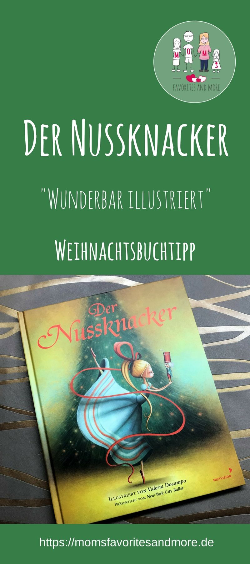 Der Nussknacker. Ein Klassiker wundervoll illustriert #weihnachtsgeschenkeeltern