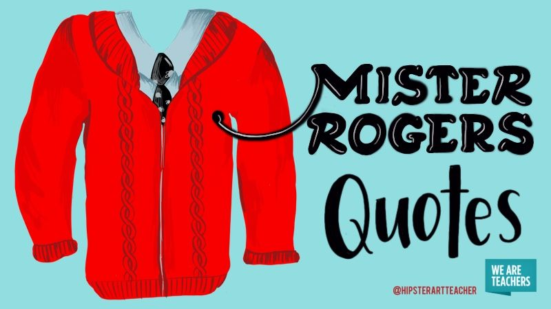 Weareteachers Ideas Inspiration And Giveaways For Teachers Weareteachers Mr Rogers Quote Mr Rogers Teacher Quotes